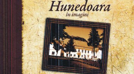 Lansare album | HUNEDOARA ÎN IMAGINI – Din colecţia Muzeului Civilizaţiei Dacice şi Romane Deva