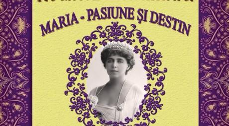 """""""Reginele României, Maria – Pasiune și destin"""", la DEVA"""