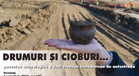 """""""Drumuri și cioburi…povestea arheologică a unui tronson hunedorean de autostradă"""""""