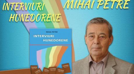 """Mihai Petre lansează la Hunedoara volumul """"Interviuri hunedorene"""""""