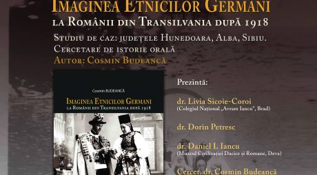 """""""Imaginea etnicilor germani la românii din Transilvania după 1918"""" – lansare de carte"""