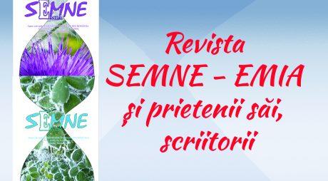 "Revista ""Semne-Emia"" și prietenii săi, scriitorii"