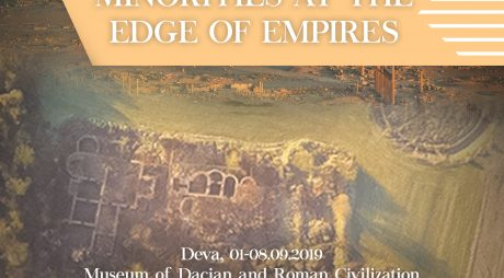 "Muzeul Civilizației Dacice și Romane Deva: Simpozion internațional ""MINORITIES AT THE EDGES OF EMPIRES"""