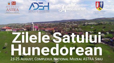 ZILELE SATULUI HUNEDOREAN la Muzeul în aer liber ASTRA din Dumbrava Sibiului