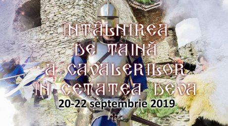 """Eveniment inedit la Deva: """"Întâlnirea de taină a Cavalerilor în Cetatea Deva"""""""