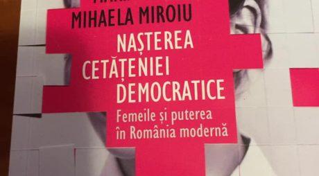 """""""Nașterea cetățeniei democratice. Femeile și puterea în România modernă"""", la Hunedoara"""