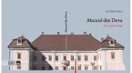 Muzeul din Deva. Arc peste timp