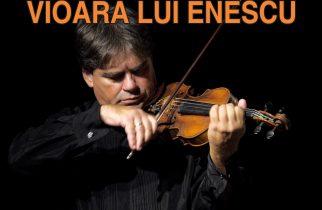Vioara lui Enescu revine la Deva – sâmbătă, 7 noiembrie 2020